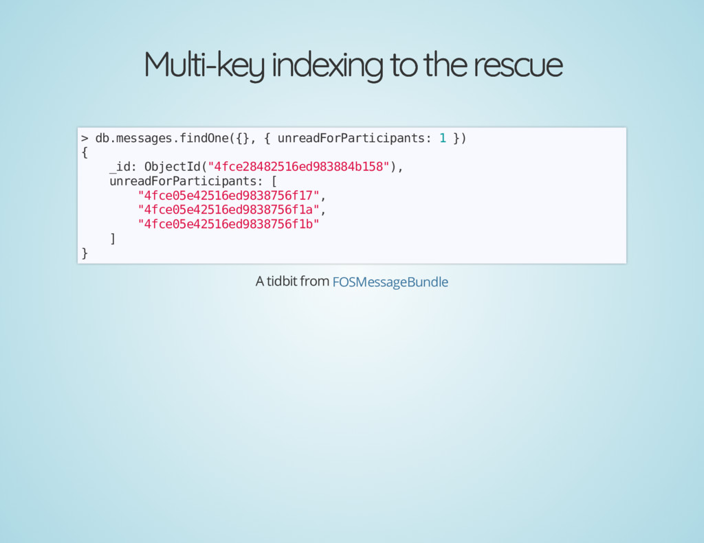 Multi-key indexing to the rescue Multi-key inde...