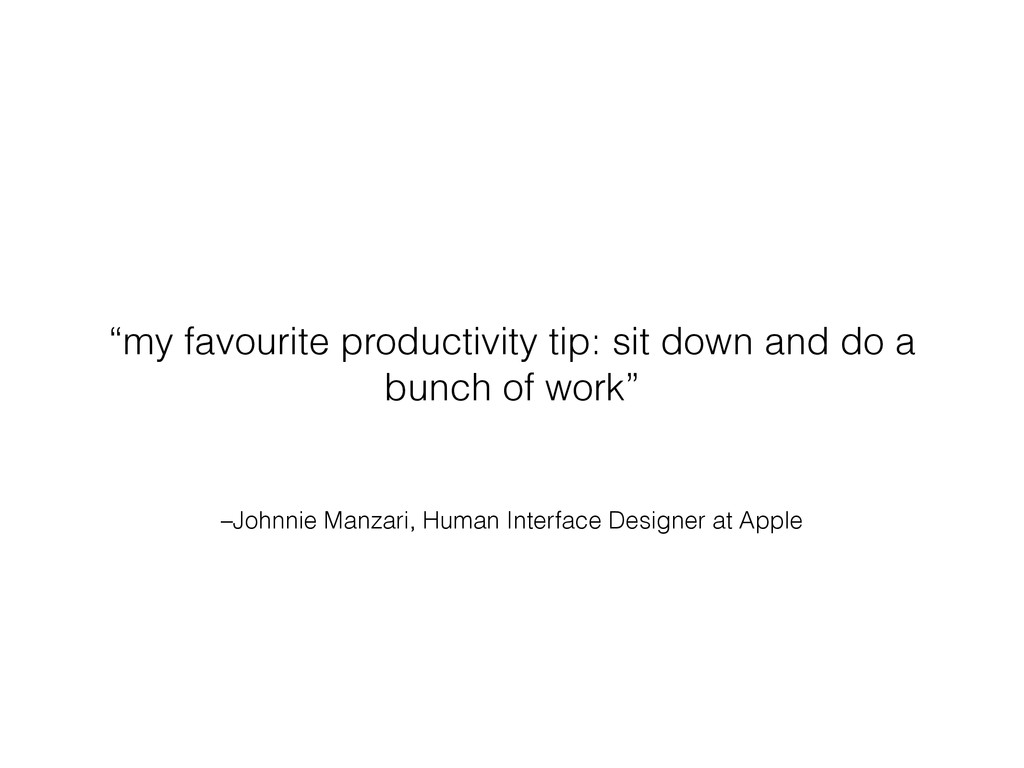 –Johnnie Manzari, Human Interface Designer at A...