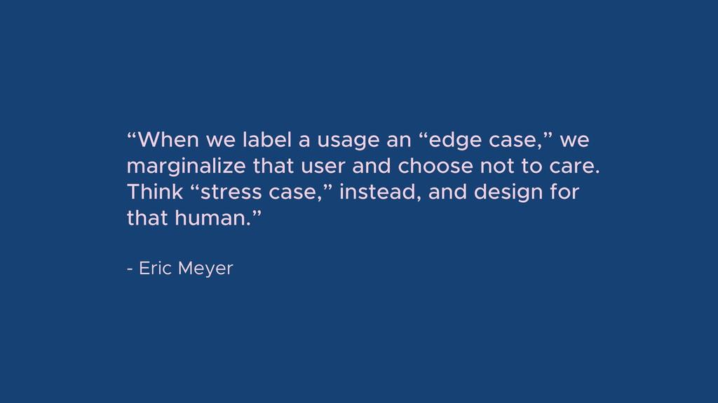 """When we label a usage an ""edge case,"" we margi..."