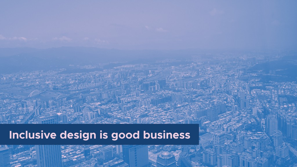 Inclusive design is good business