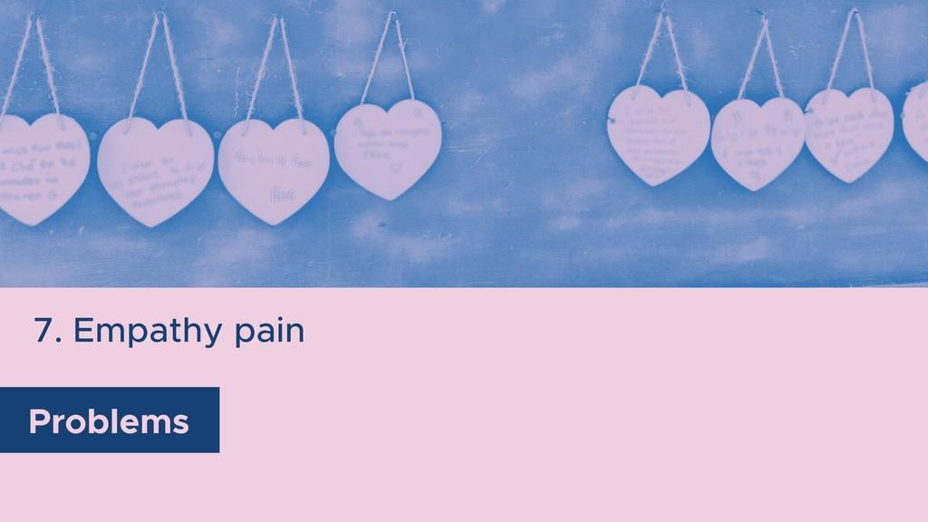 7. Empathy pain Problems