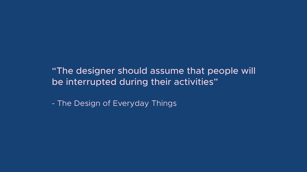 """""""The designer should assume that people will be..."""
