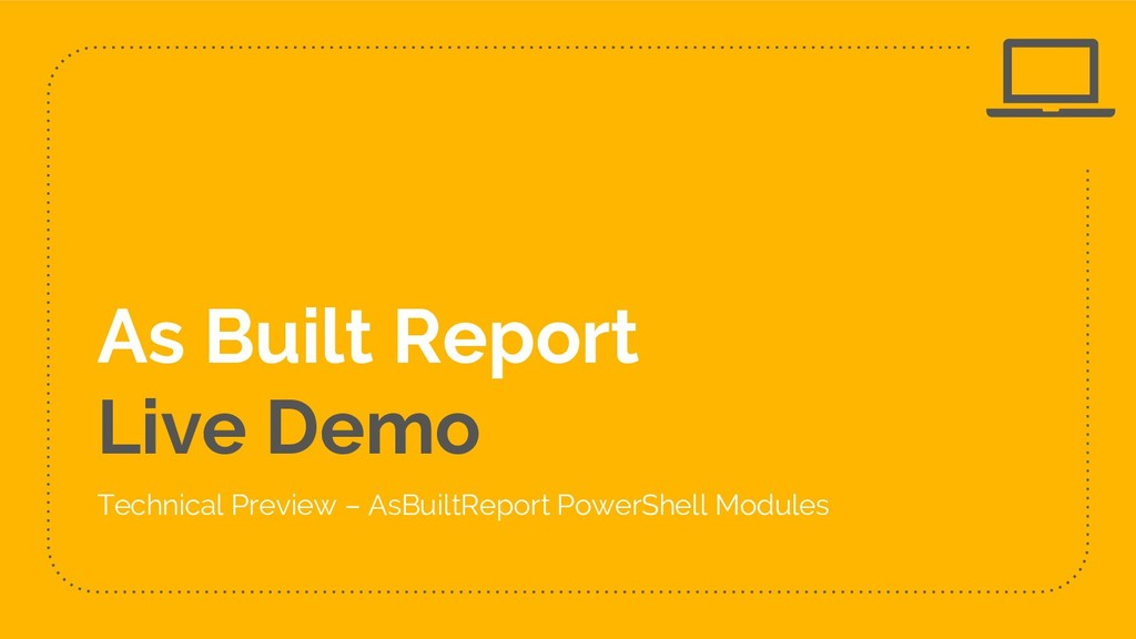 As Built Report Live Demo Technical Preview – A...