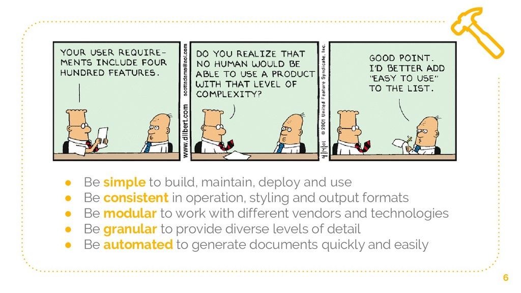 ● Be simple to build, maintain, deploy and use ...