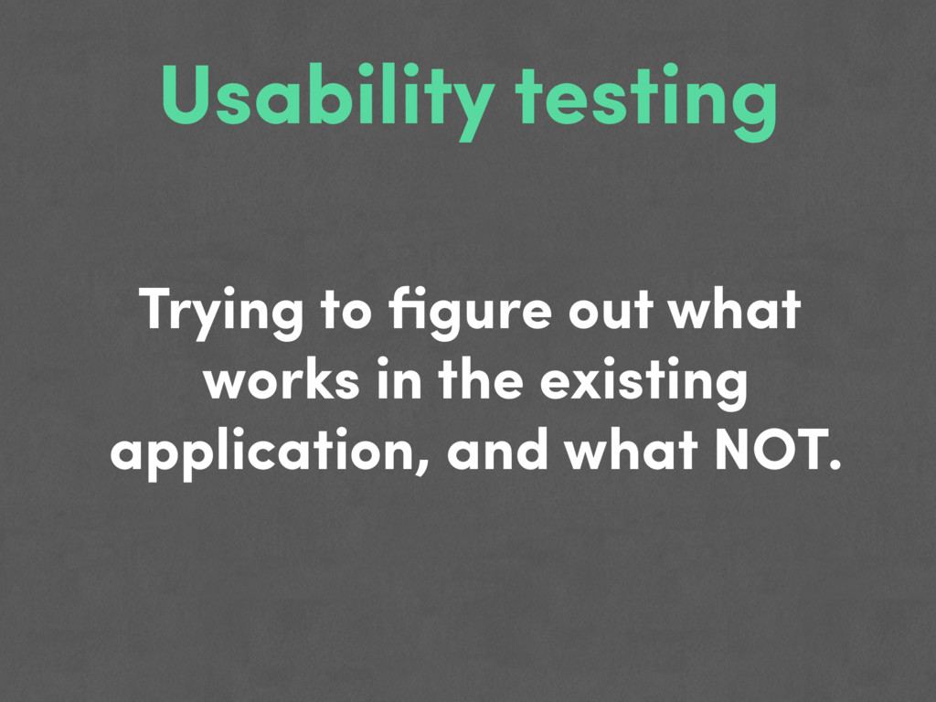 Usability testing Trying to figure out what work...