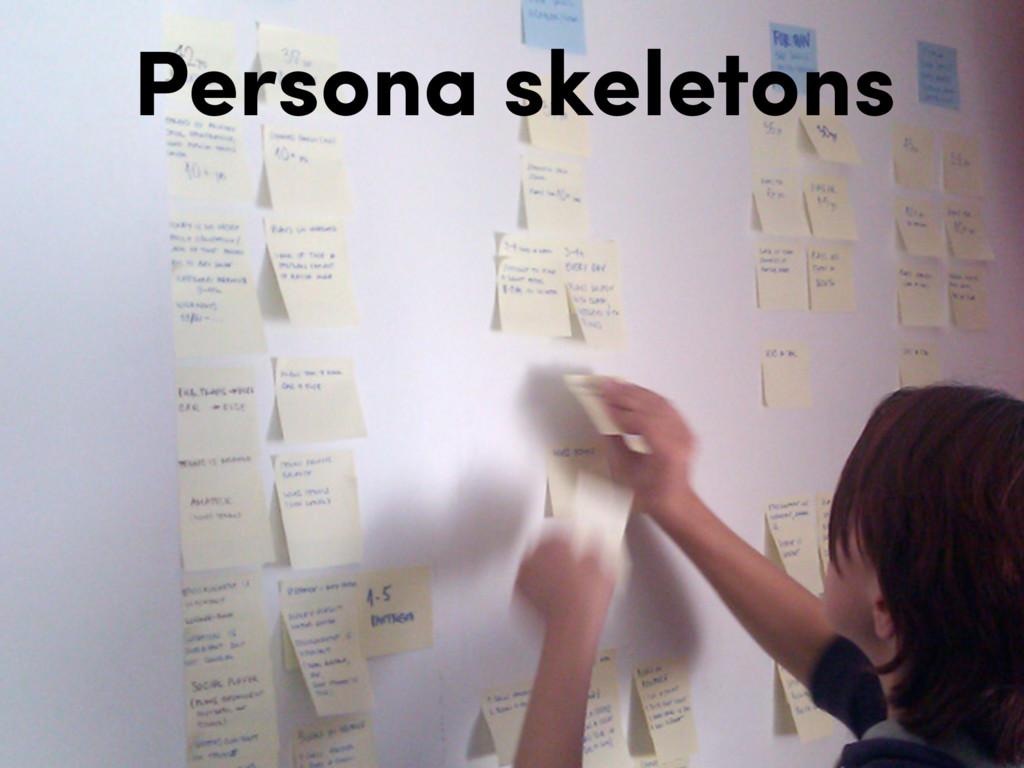 Persona skeletons