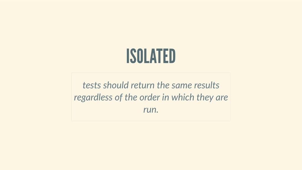 ISOLATED testsshouldreturnthesameresults r...