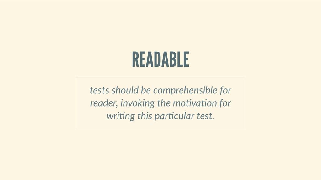 READABLE testsshouldbecomprehensiblefor rea...