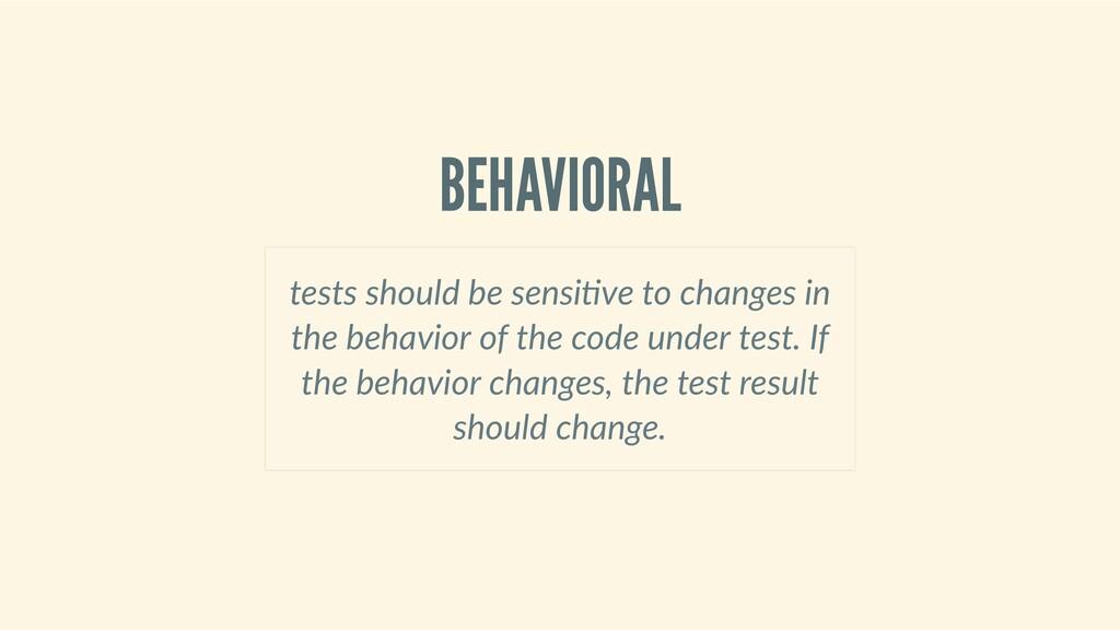 BEHAVIORAL testsshouldbesensi vetochanges...