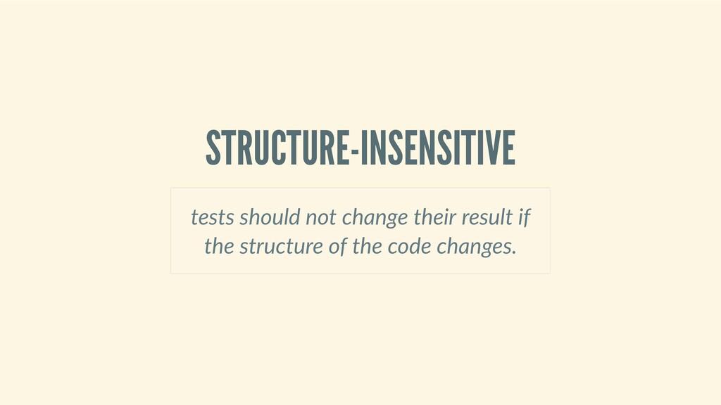 STRUCTURE-INSENSITIVE testsshouldnotchanget...
