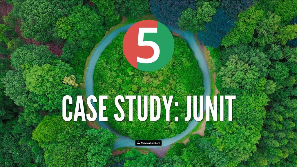 5 CASESTUDY:JUNIT Thomas Lambert