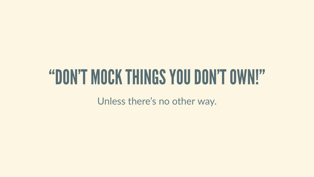 """""""DON'TMOCKTHINGSYOUDON'TOWN!"""" Unlessthere..."""