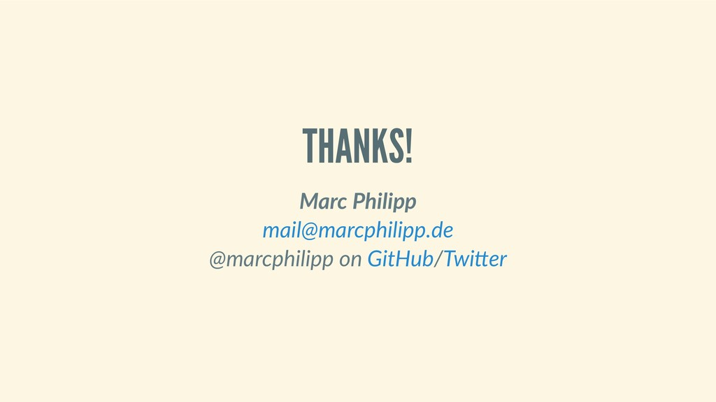 THANKS! MarcPhilipp  @marcphilippon / mail...