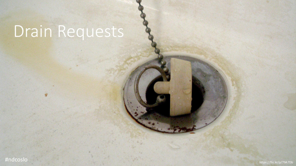 Drain Requests #ndcoslo https://flic.kr/p/79A7Db