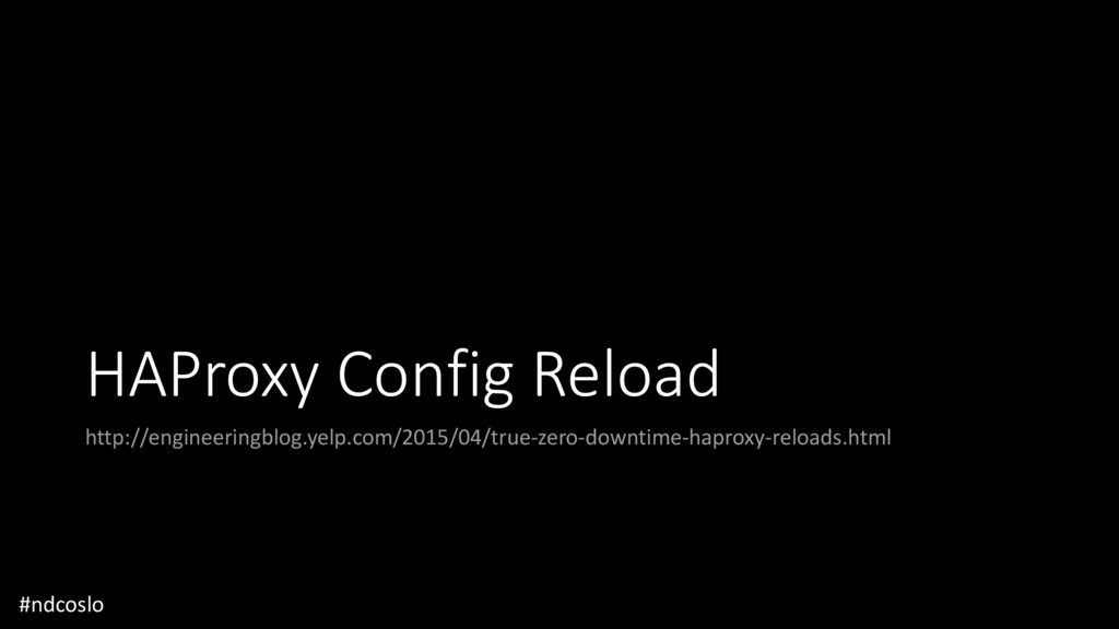 HAProxy Config Reload http://engineeringblog.ye...