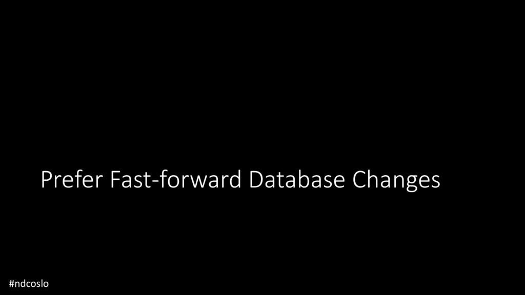Prefer Fast-forward Database Changes #ndcoslo