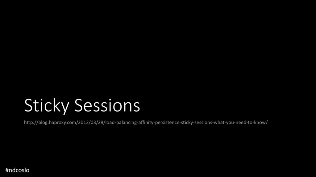 Sticky Sessions http://blog.haproxy.com/2012/03...