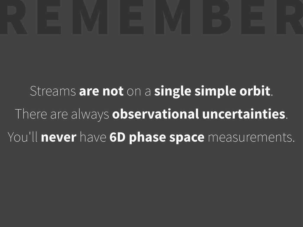 Streams are not on a single simple orbit. There...