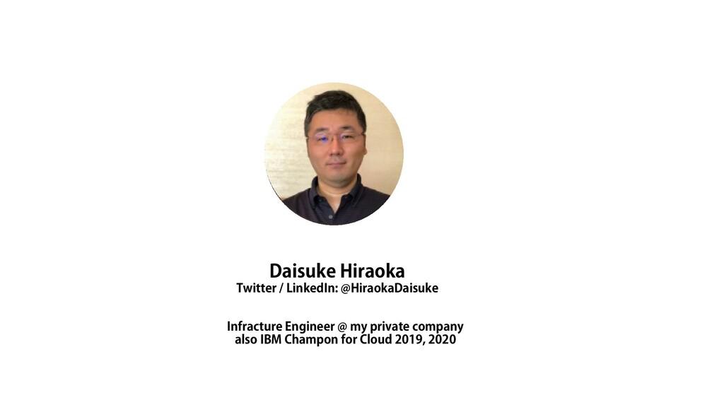 Daisuke Hiraoka Twitter / LinkedIn: @HiraokaDai...