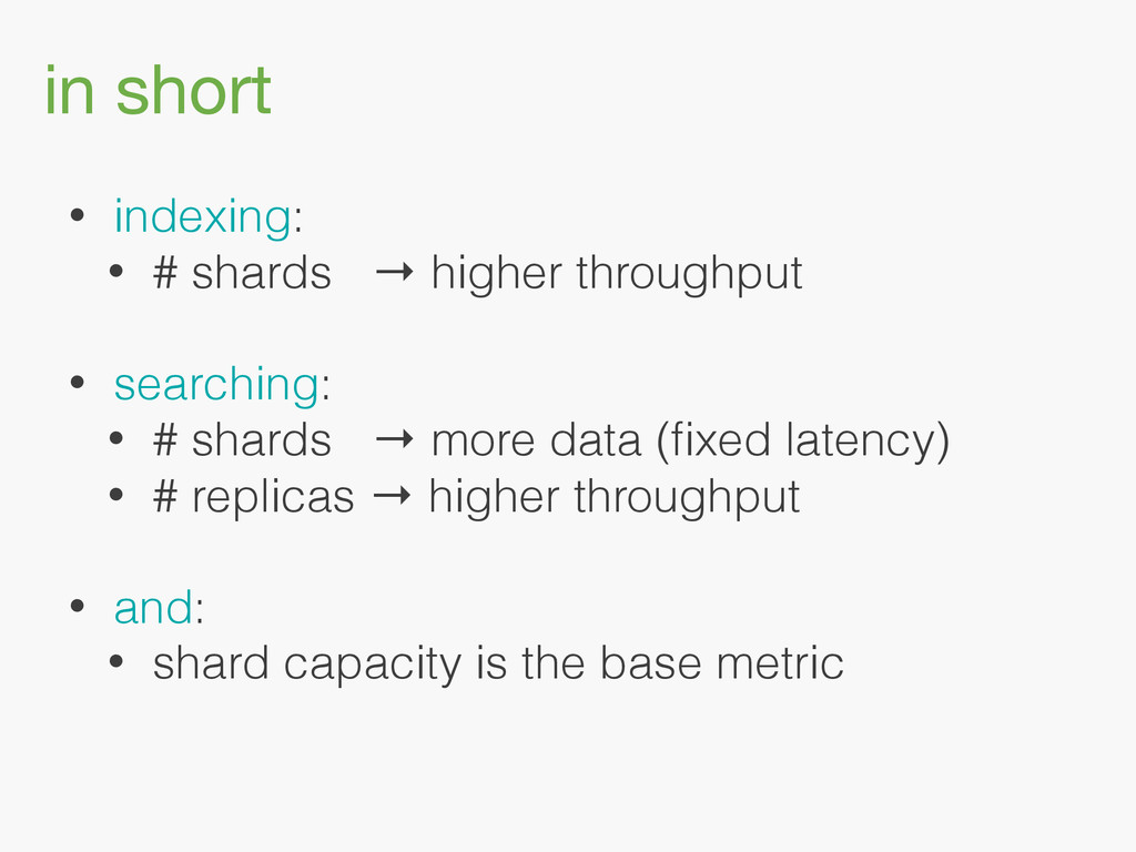 in short • indexing: • # shards → higher throug...