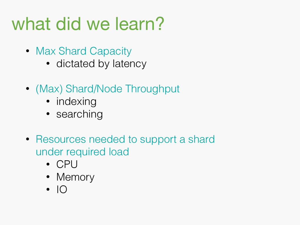 what did we learn? • Max Shard Capacity • dicta...
