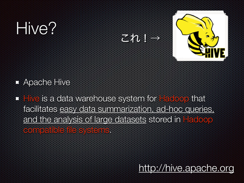Hive? Apache Hive Hive is a data warehouse syst...