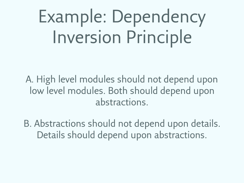 Example: Dependency Inversion Principle A. High...