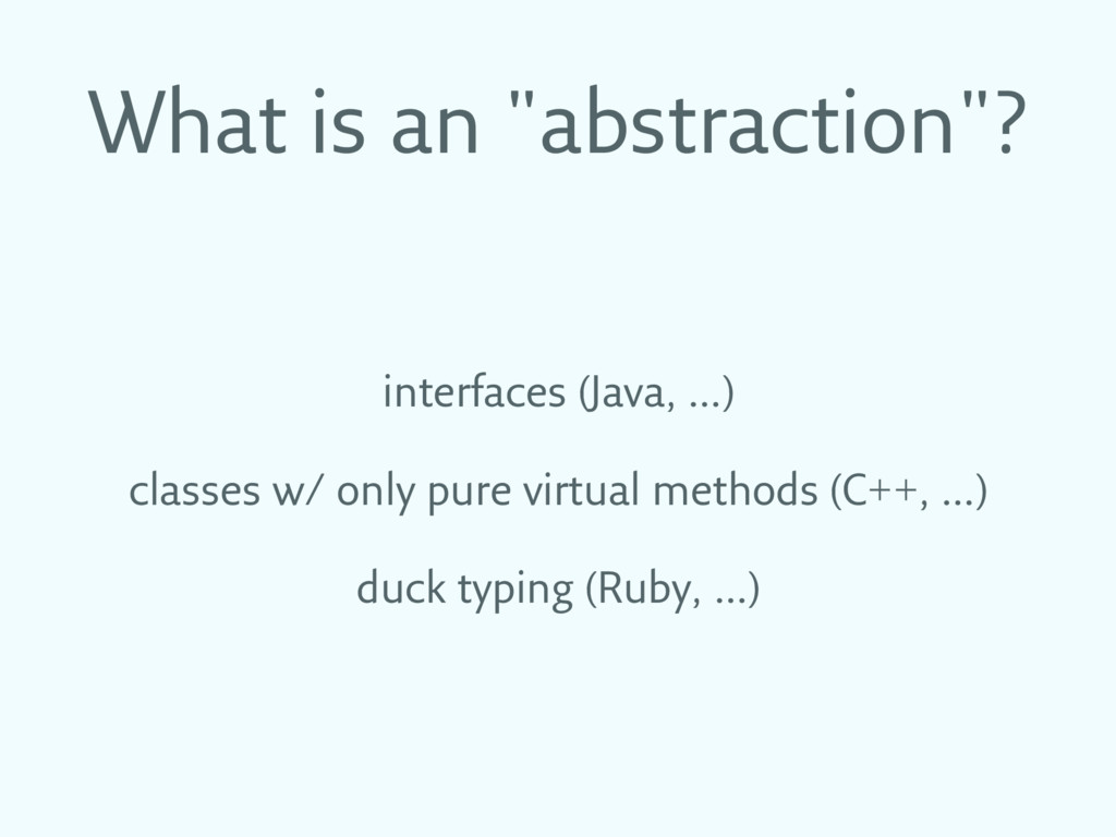 """What is an """"abstraction""""? interfaces (Java, …) ..."""