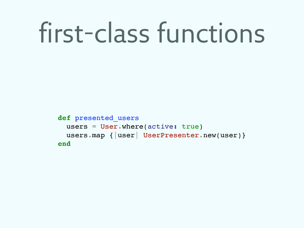 first-class functions def presented_users users...