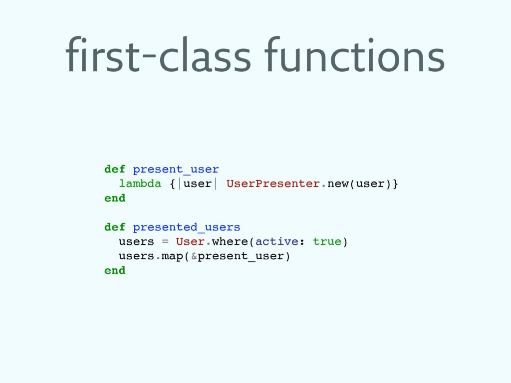 first-class functions def present_user lambda {...