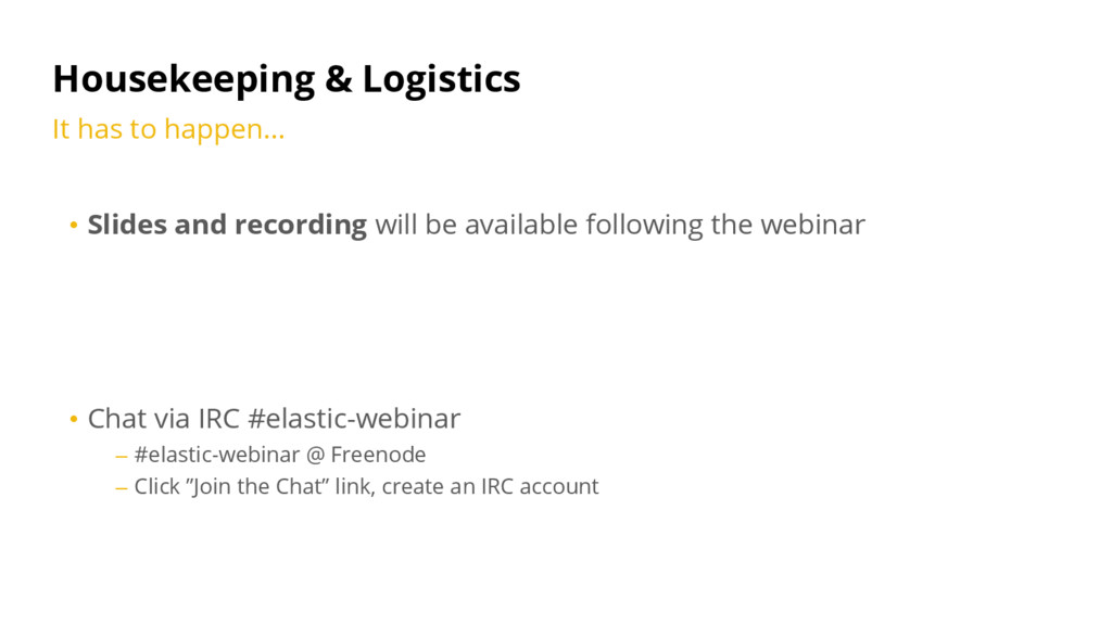 Housekeeping & Logistics • Slides and recording...