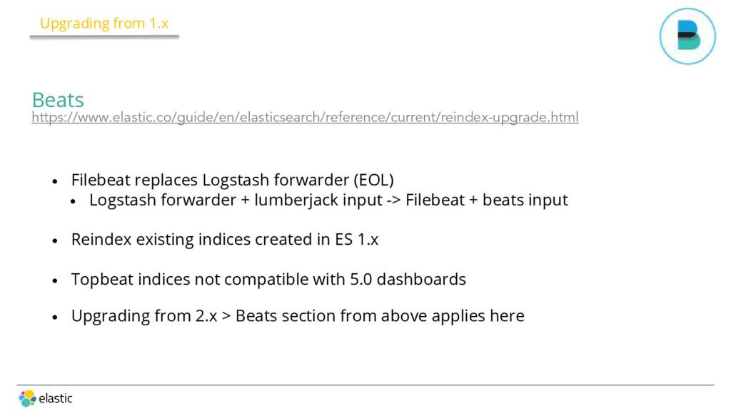 • Filebeat replaces Logstash forwarder (EOL) • ...