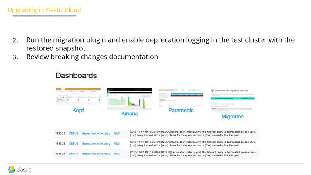 2. Run the migration plugin and enable deprecat...