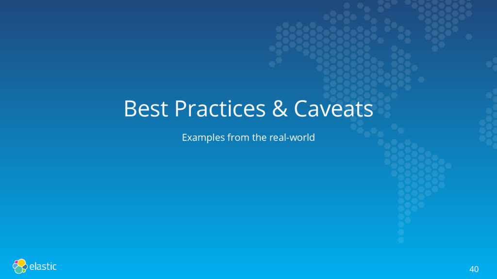 Best Practices & Caveats Examples from the real...