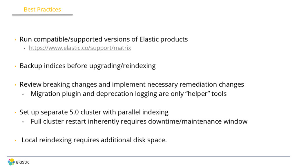 • Run compatible/supported versions of Elastic ...