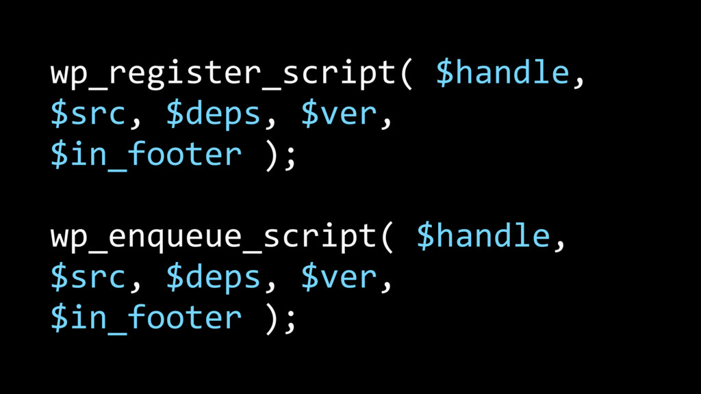 wp_register_script( $handle, $src, $deps, $ver,...
