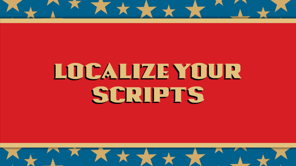 Localize your scripts