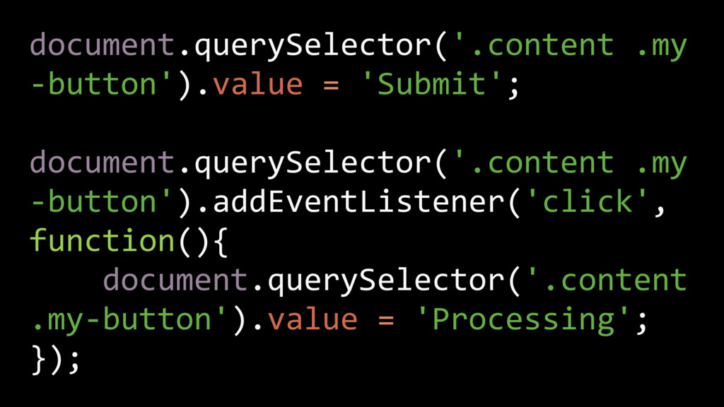 document.querySelector('.content .my -button')....