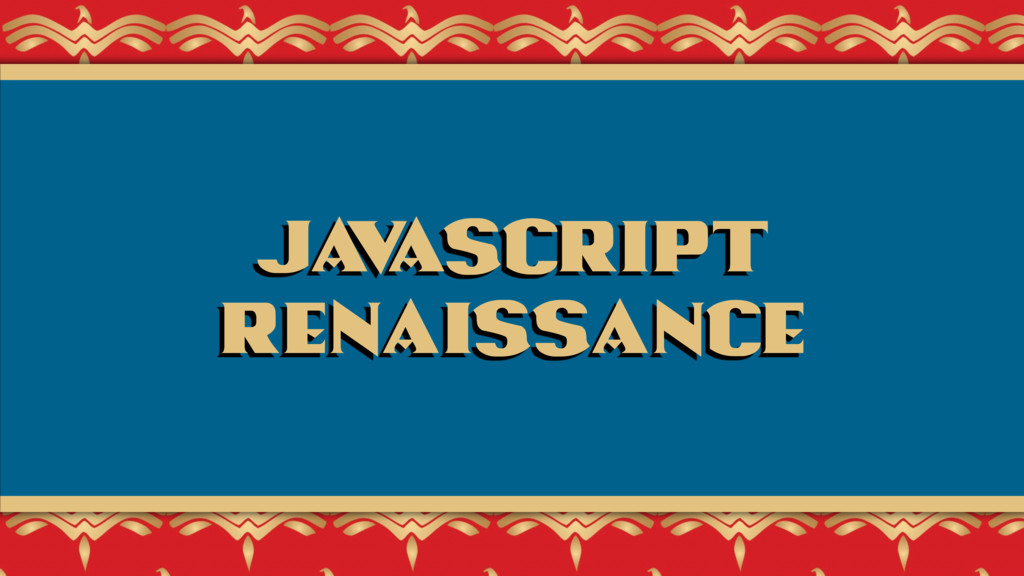 Ja v aScript Renaissance