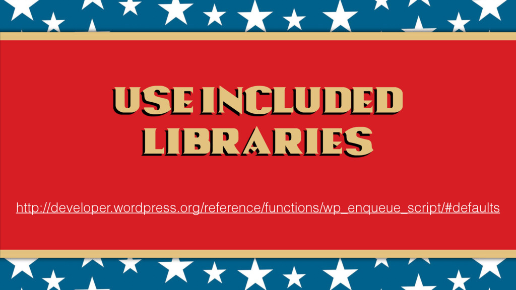 Use included libraries http://developer.wordpre...