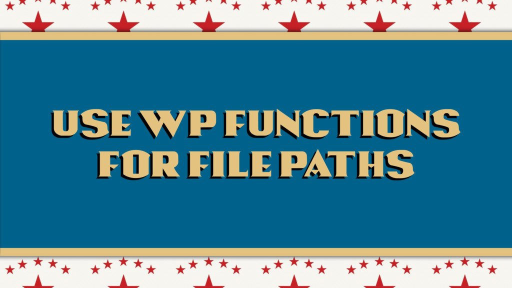 Use WP Functions for file paths