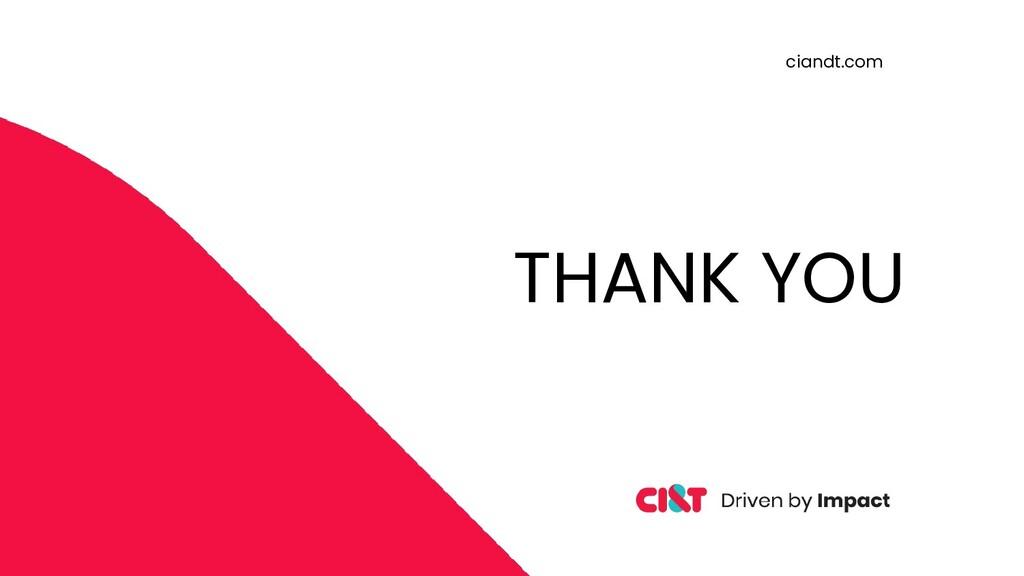 ciandt.com THANK YOU