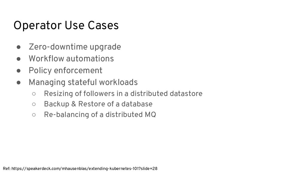 Operator Use Cases ● Zero-downtime upgrade ● Wo...