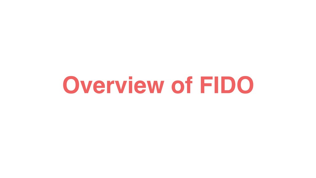 Overview of FIDO