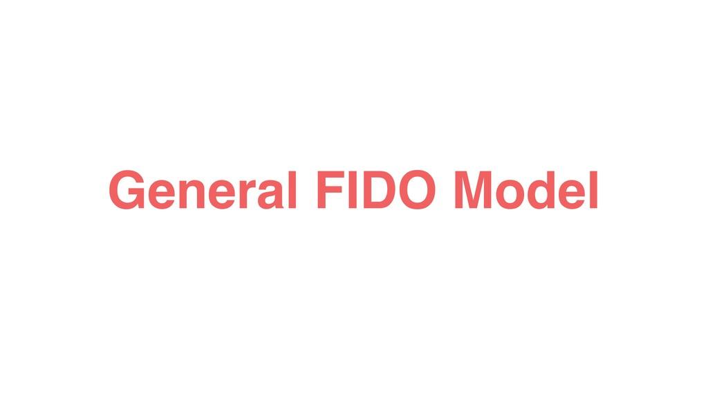 General FIDO Model
