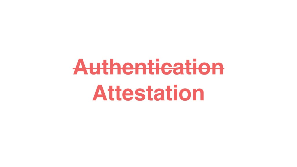 Authentication Attestation