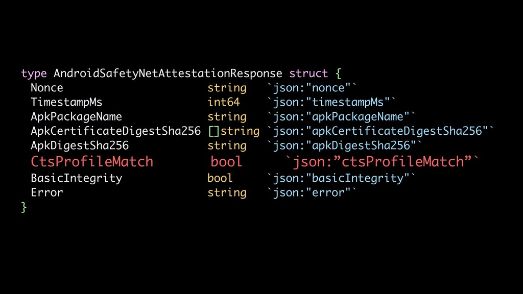 type AndroidSafetyNetAttestationResponse struct...
