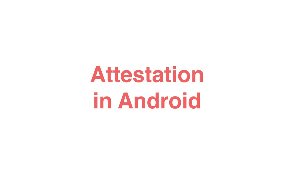 Attestation in Android