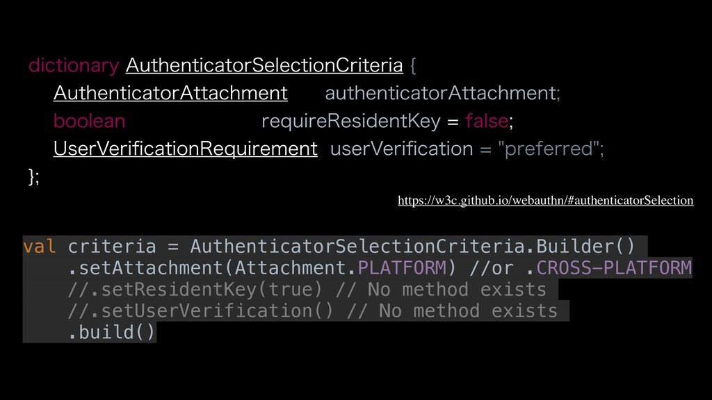 val criteria = AuthenticatorSelectionCriteria.B...