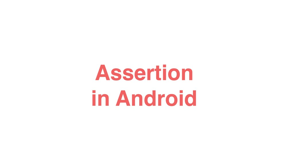 Assertion in Android
